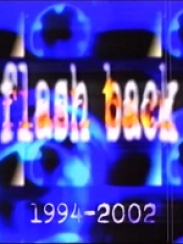 Flash Back 1994-2002