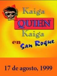 Kaiga quien Kaiga en San Roque 99